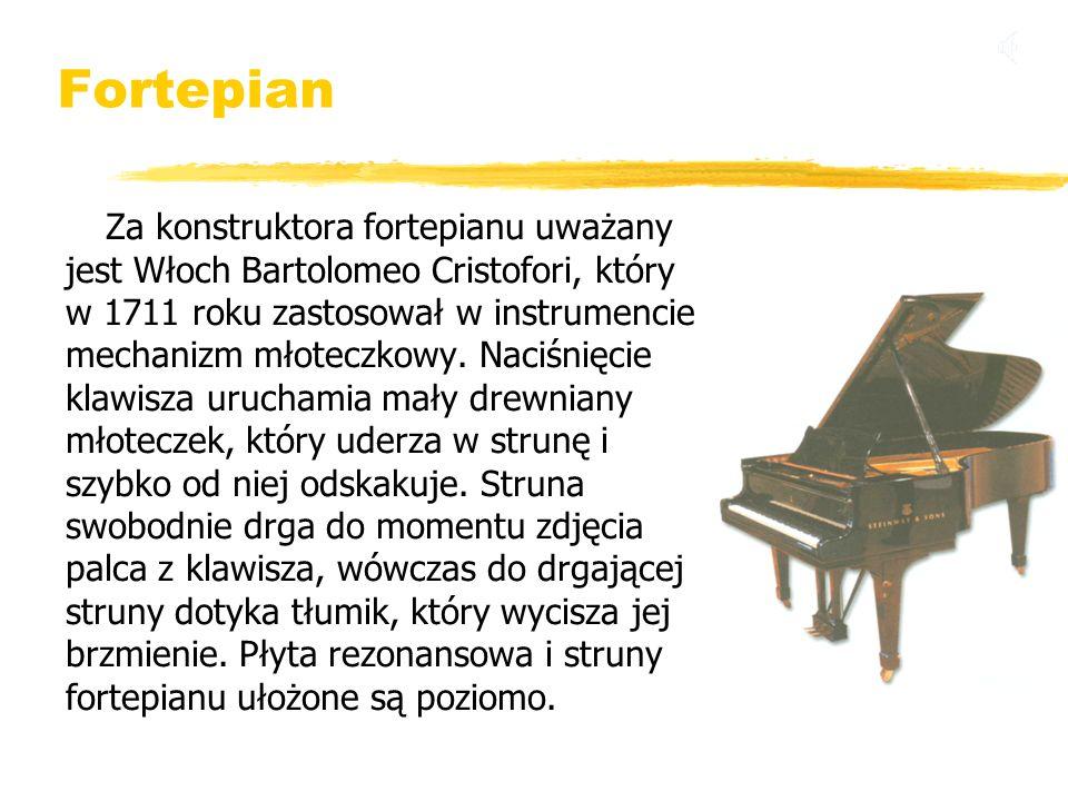 Fortepian Za konstruktora fortepianu uważany jest Włoch Bartolomeo Cristofori, który w 1711 roku zastosował w instrumencie mechanizm młoteczkowy. Naci