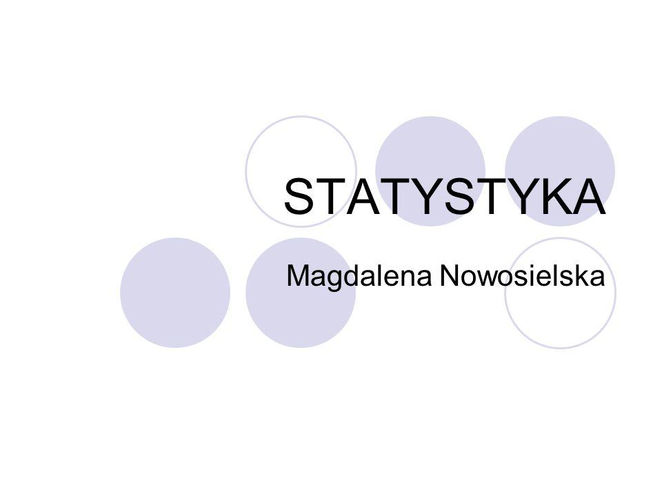 STATYSTYKA Statystyka to nauka, której przedmiotem zainteresowania są metody pozyskiwania i prezentacji, a przede wszystkim analizy danych opisujących zjawiska masowe.