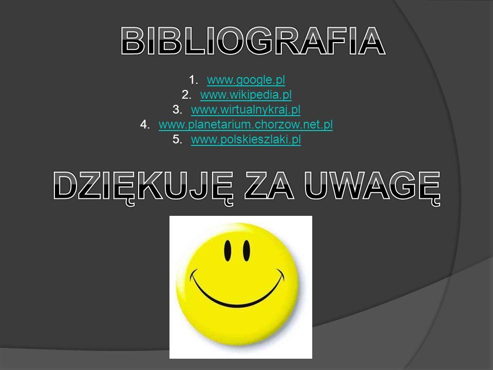1.www.google.plwww.google.pl 2.www.wikipedia.plwww.wikipedia.pl 3.www.wirtualnykraj.plwww.wirtualnykraj.pl 4.www.planetarium.chorzow.net.plwww.planetarium.chorzow.net.pl 5.www.polskieszlaki.plwww.polskieszlaki.pl