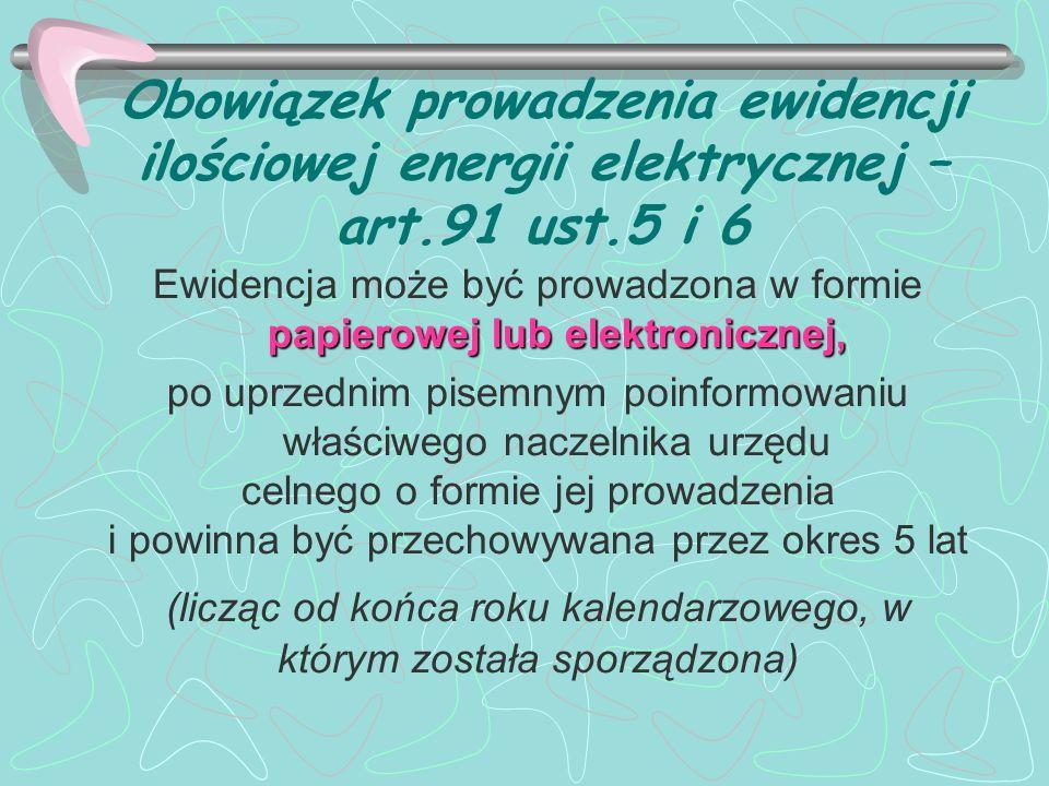 Obowiązek prowadzenia ewidencji ilościowej energii elektrycznej – art.91 ust.5 i 6 papierowej lub elektronicznej, Ewidencja może być prowadzona w form