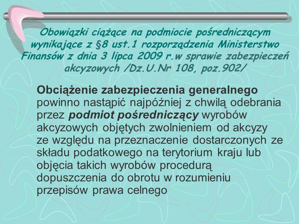 Obowiązki ciążące na podmiocie pośredniczącym wynikające z §8 ust.1 rozporządzenia Ministerstwo Finansów z dnia 3 lipca 2009 r.w sprawie zabezpieczeń