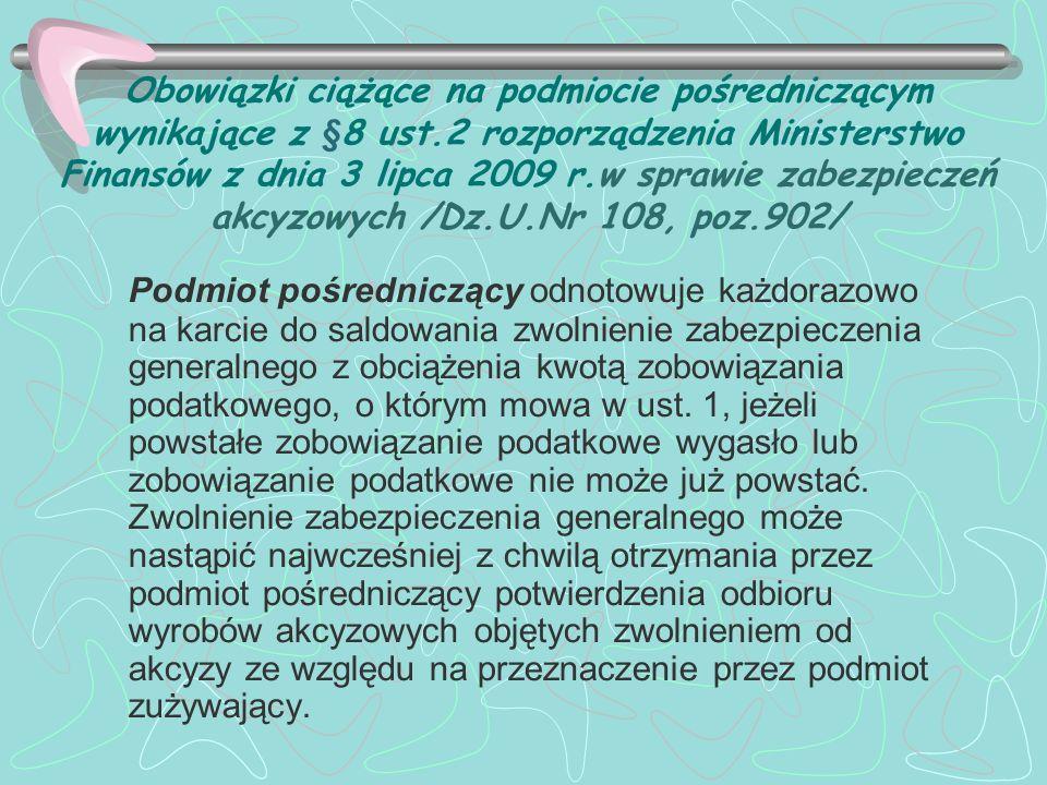 Obowiązki ciążące na podmiocie pośredniczącym wynikające z §8 ust.2 rozporządzenia Ministerstwo Finansów z dnia 3 lipca 2009 r.w sprawie zabezpieczeń