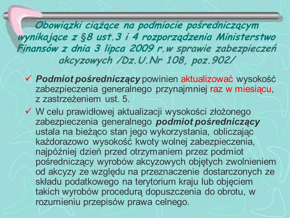 Obowiązki ciążące na podmiocie pośredniczącym wynikające z §8 ust.3 i 4 rozporządzenia Ministerstwo Finansów z dnia 3 lipca 2009 r.w sprawie zabezpiec