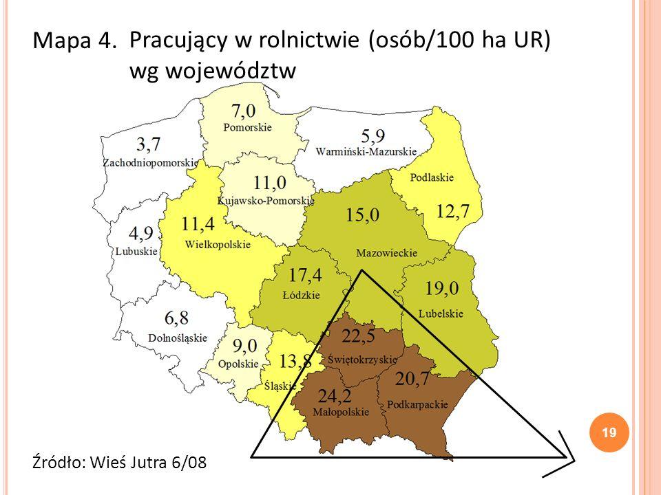 Mapa 4. Pracujący w rolnictwie (osób/100 ha UR) wg województw Źródło: Wieś Jutra 6/08 19