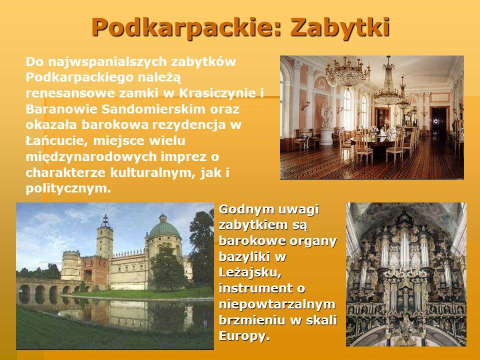 Podkarpackie: Zabytki Do najwspanialszych zabytków Podkarpackiego należą renesansowe zamki w Krasiczynie i Baranowie Sandomierskim oraz okazała baroko