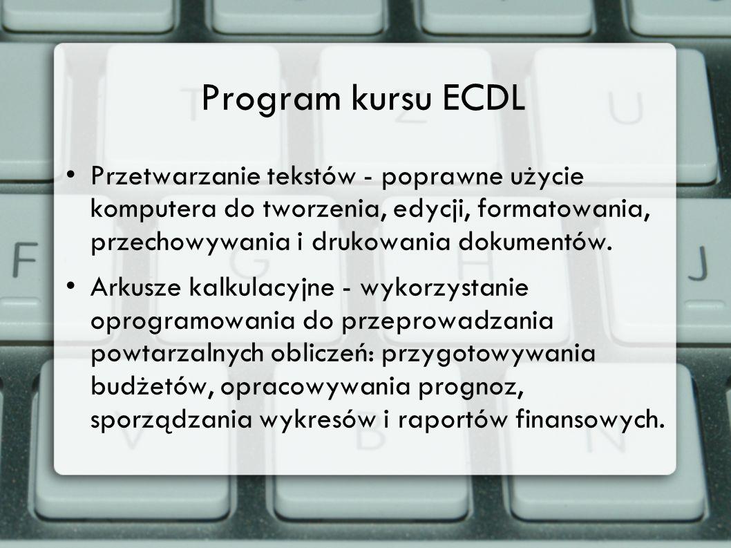 Program kursu ECDL Przetwarzanie tekstów - poprawne użycie komputera do tworzenia, edycji, formatowania, przechowywania i drukowania dokumentów. Arkus