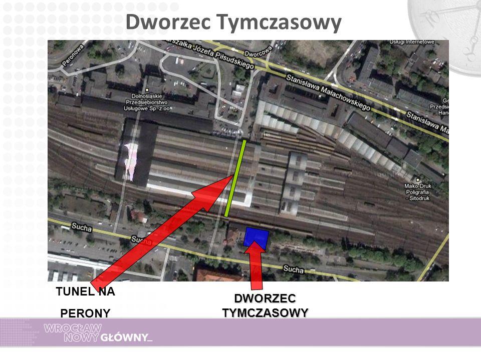 Dworzec Tymczasowy DWORZEC TYMCZASOWY TUNEL NA PERONY
