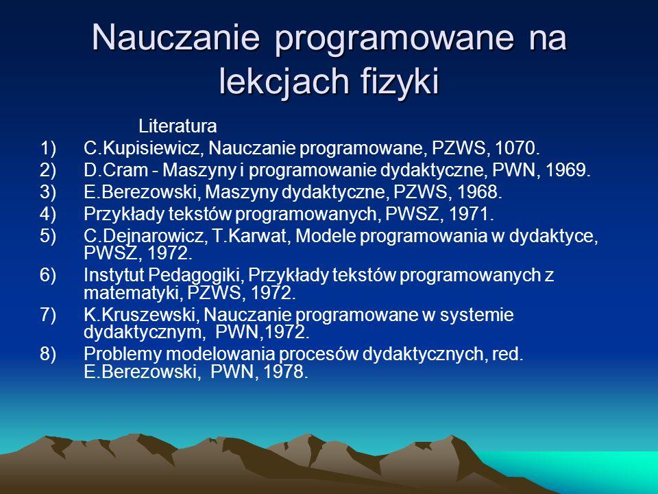 Nauczanie programowane na lekcjach fizyki 9)Problemy algorytmizacji i automatyzacji procesu dydaktycznego, PWN, 1983.