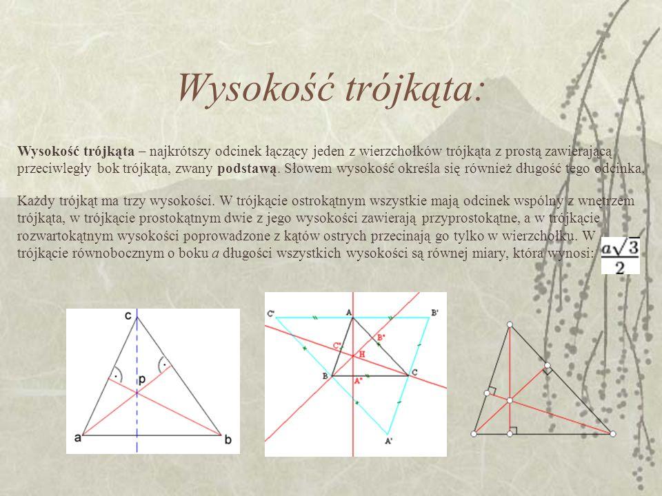 Wysokość trójkąta: Wysokość trójkąta – najkrótszy odcinek łączący jeden z wierzchołków trójkąta z prostą zawierającą przeciwległy bok trójkąta, zwany podstawą.