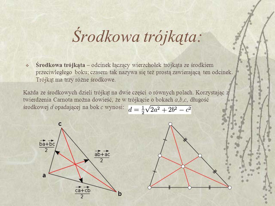 Środkowa trójkąta: Środkowa trójkąta – odcinek łączący wierzchołek trójkąta ze środkiem przeciwległego boku; czasem tak nazywa się też prostą zawierającą ten odcinek.