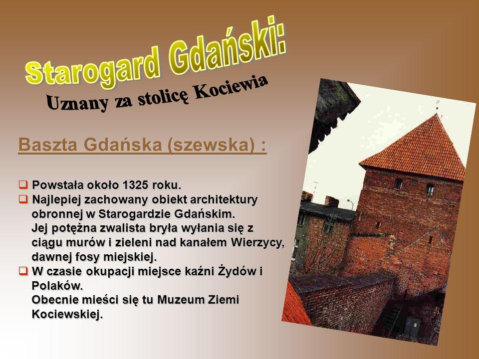 Baszta Gdańska (szewska) : Powstała około 1325 roku.