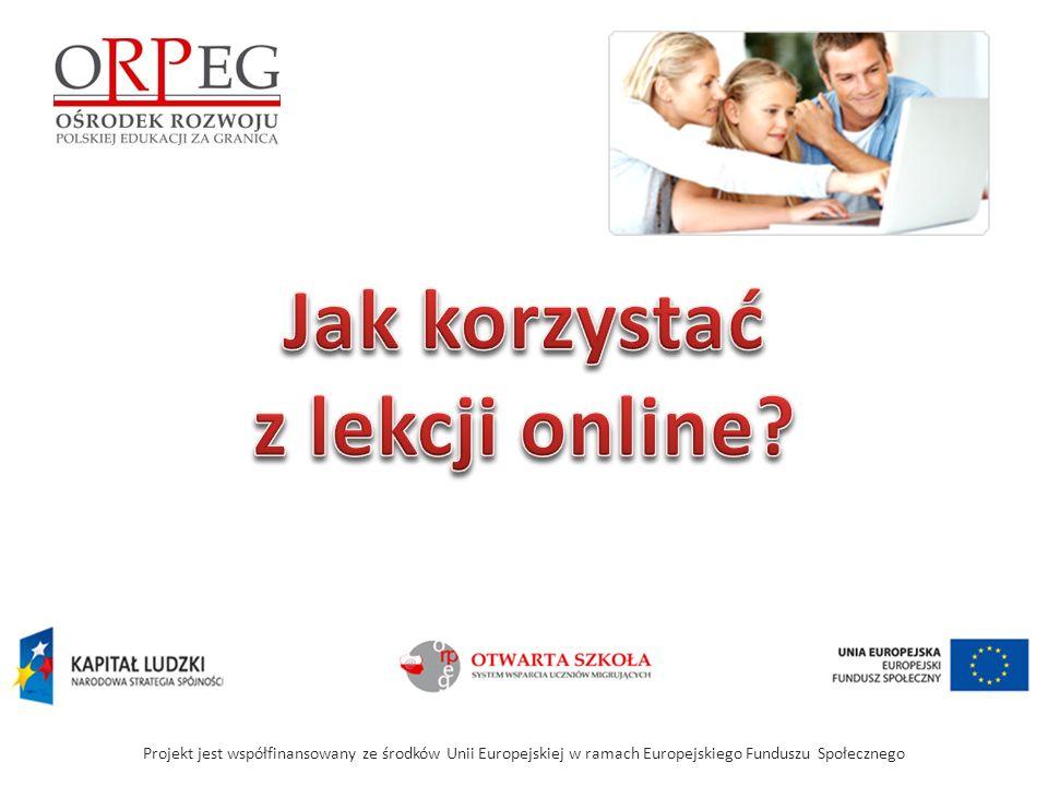 Projekt jest współfinansowany ze środków Unii Europejskiej w ramach Europejskiego Funduszu Społecznego Z listy możesz pobierać pliki udostępnione przez nauczyciela i innych uczniów.