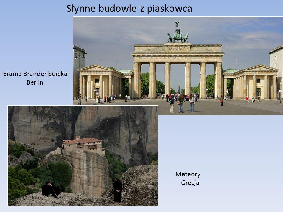 Słynne budowle z piaskowca Brama Brandenburska Berlin Meteory Grecja