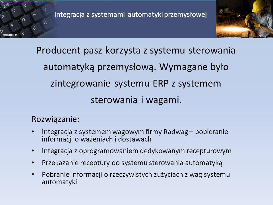 Producent pasz korzysta z systemu sterowania automatyką przemysłową. Wymagane było zintegrowanie systemu ERP z systemem sterowania i wagami. Rozwiązan