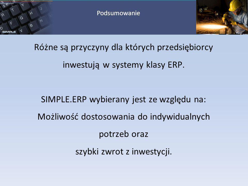 Różne są przyczyny dla których przedsiębiorcy inwestują w systemy klasy ERP. SIMPLE.ERP wybierany jest ze względu na: Możliwość dostosowania do indywi