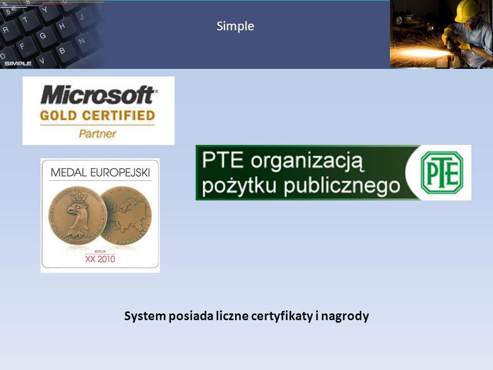 Simple System posiada liczne certyfikaty i nagrody