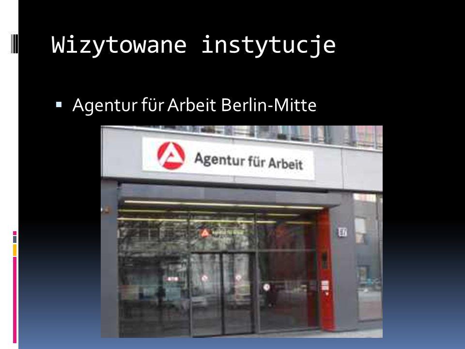Wizytowane instytucje Agentur für Arbeit Berlin-Mitte