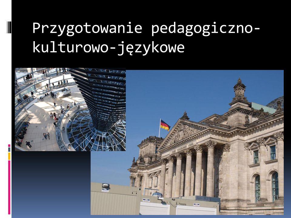 Przygotowanie pedagogiczno- kulturowo-językowe