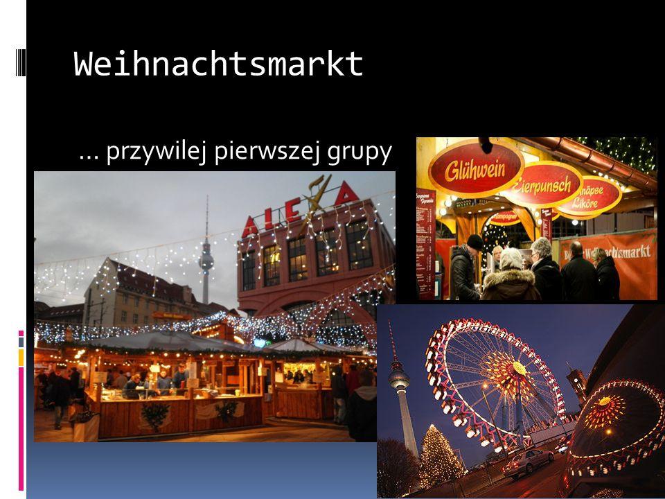 Weihnachtsmarkt … przywilej pierwszej grupy