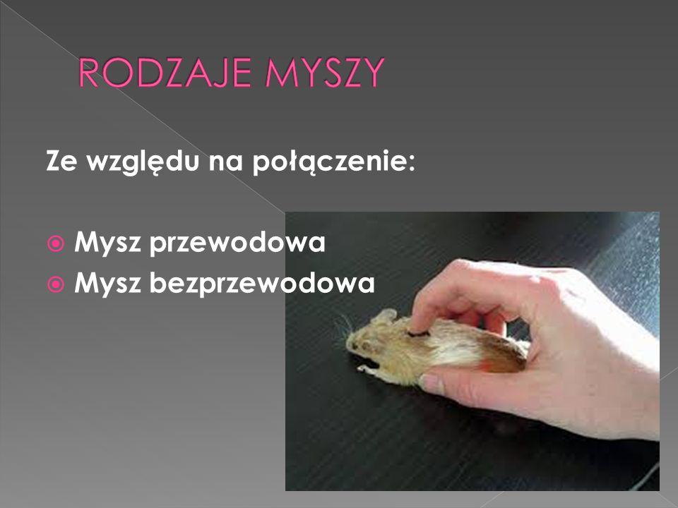 Ze względu na połączenie: Mysz przewodowa Mysz bezprzewodowa