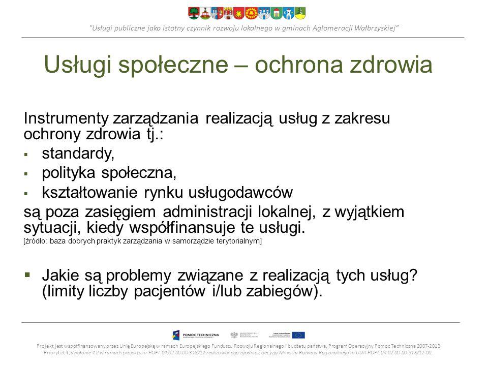 Usługi publiczne jako istotny czynnik rozwoju lokalnego w gminach Aglomeracji Wałbrzyskiej Usługi techniczne – gospodarka odpadami Gospodarka odpadami oraz utrzymanie czystości i porządku - kształtowanie przez władze lokalne i regionalne standardów realizacji usługi, polityki społecznej oraz rynku usługodawców w tym zakresie jest w pełni możliwe.