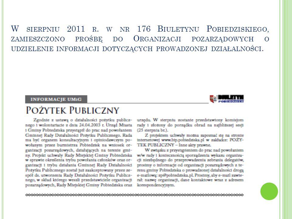 W SIERPNIU 2011 R. W NR 176 B IULETYNU P OBIEDZISKIEGO, ZAMIESZCZONO PROŚBĘ DO O RGANIZACJI POZARZĄDOWYCH O UDZIELENIE INFORMACJI DOTYCZĄCYCH PROWADZO