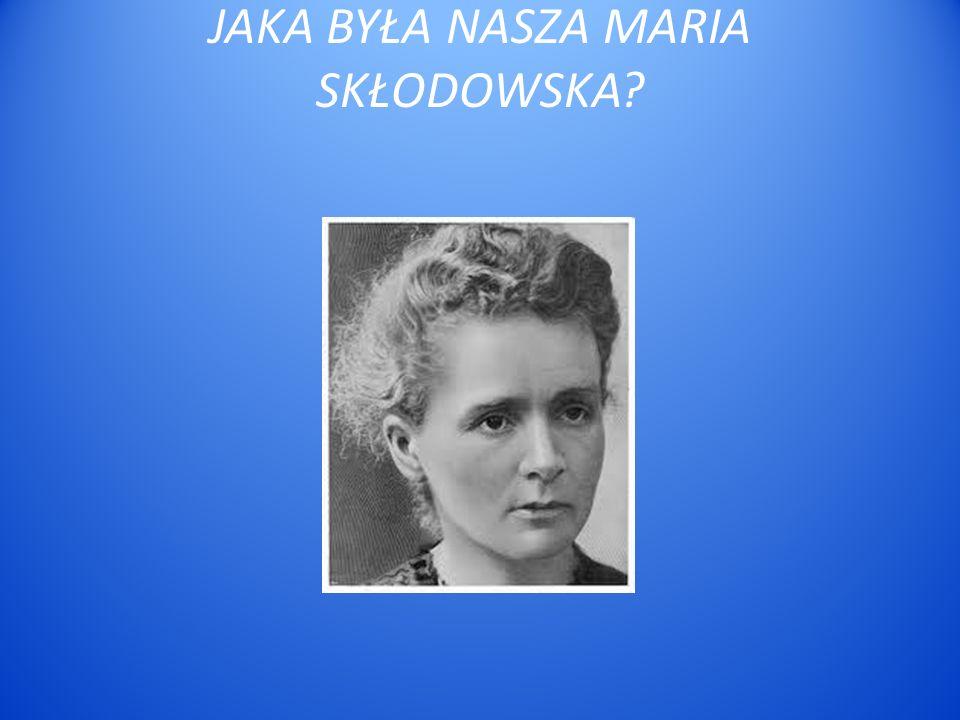 Biografia Marii Skłodowskiej Informacje czerpałyśmy z : http://www.magazynpolonia.com/artykul/historia,jaka-bylas-mario,4f07b81d065d7 http://www.mariasklodowska.pl/ http://pl.wikipedia.org/wiki/Maria_Sk%C5%82odowska-Curie
