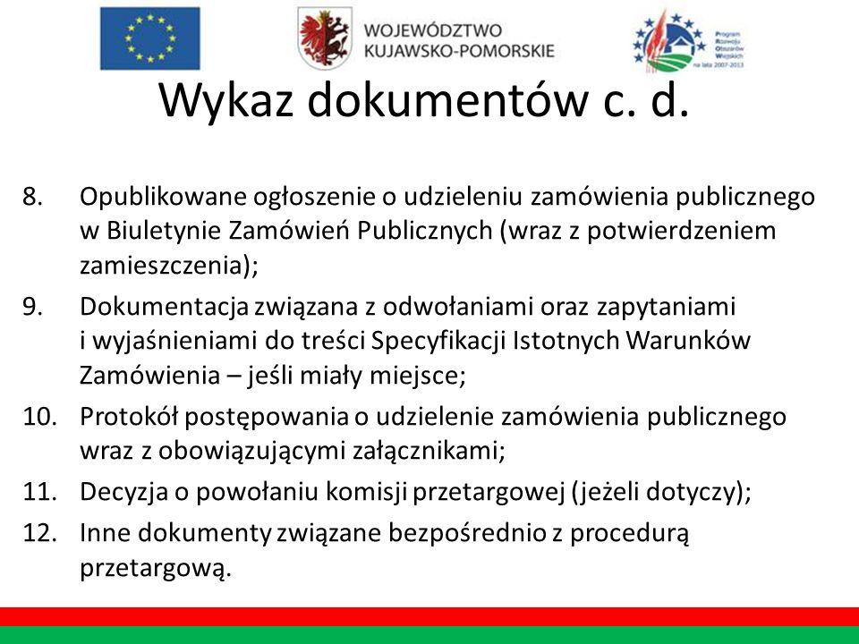 Wykaz dokumentów c. d. 8.Opublikowane ogłoszenie o udzieleniu zamówienia publicznego w Biuletynie Zamówień Publicznych (wraz z potwierdzeniem zamieszc