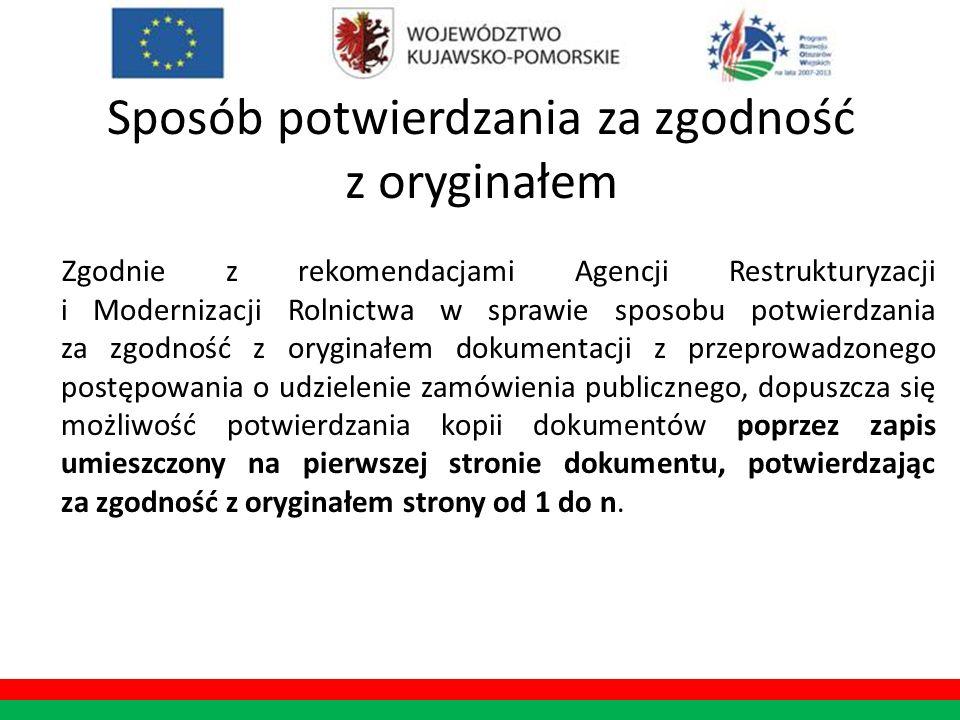 Sposób potwierdzania za zgodność z oryginałem Zgodnie z rekomendacjami Agencji Restrukturyzacji i Modernizacji Rolnictwa w sprawie sposobu potwierdzan