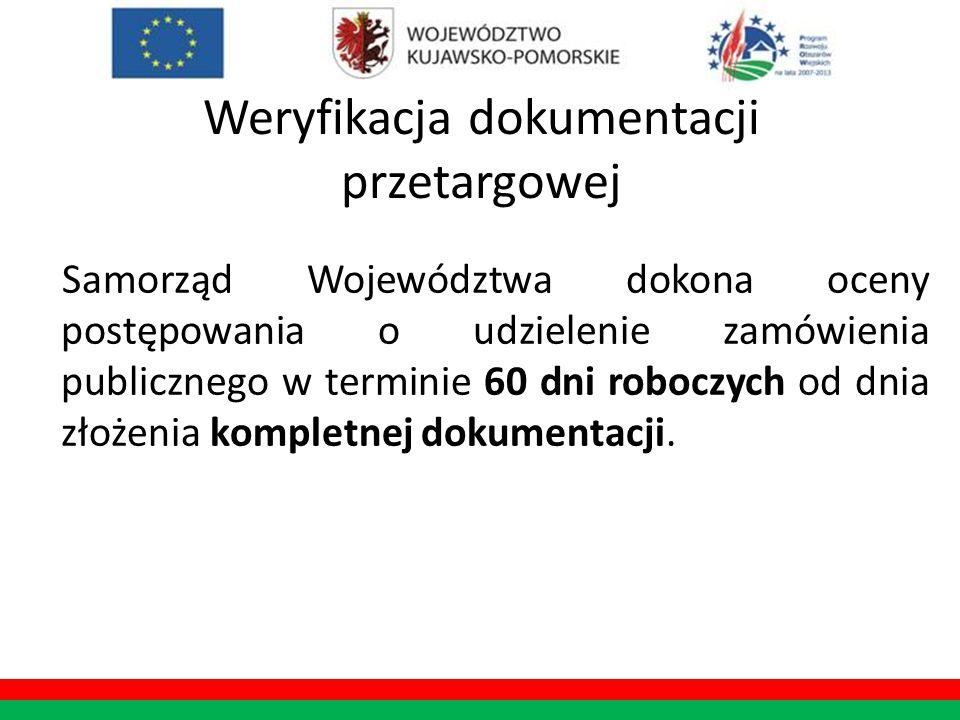 Weryfikacja dokumentacji przetargowej Samorząd Województwa dokona oceny postępowania o udzielenie zamówienia publicznego w terminie 60 dni roboczych o