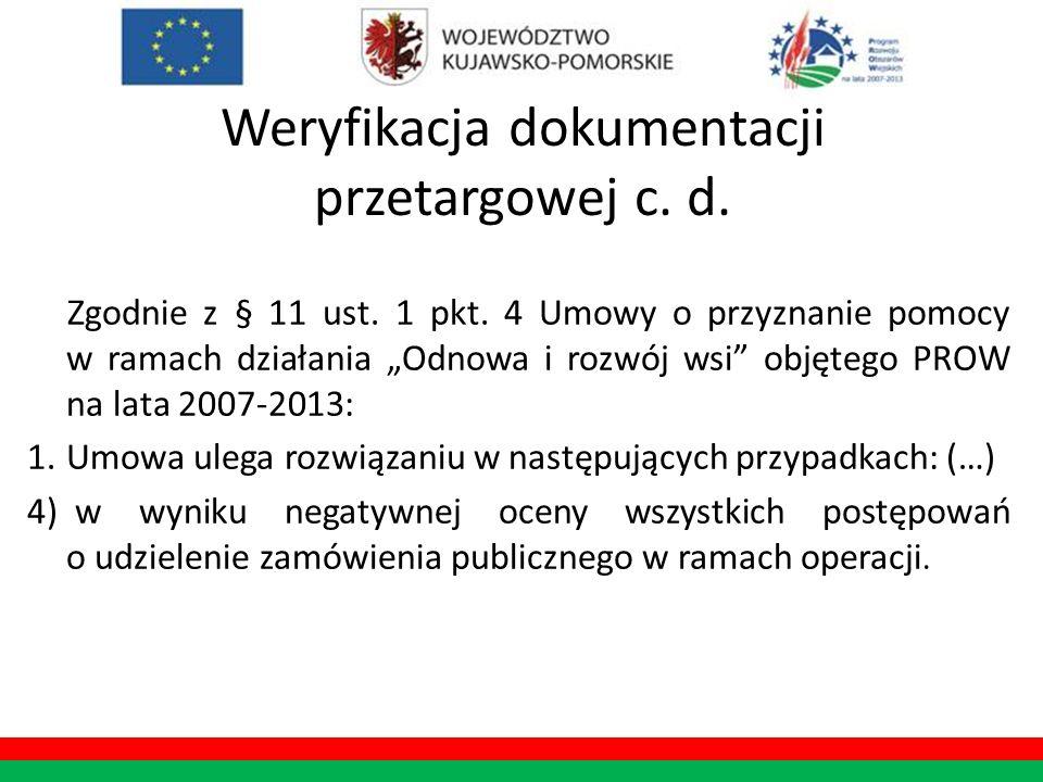 Weryfikacja dokumentacji przetargowej c. d. Zgodnie z § 11 ust. 1 pkt. 4 Umowy o przyznanie pomocy w ramach działania Odnowa i rozwój wsi objętego PRO