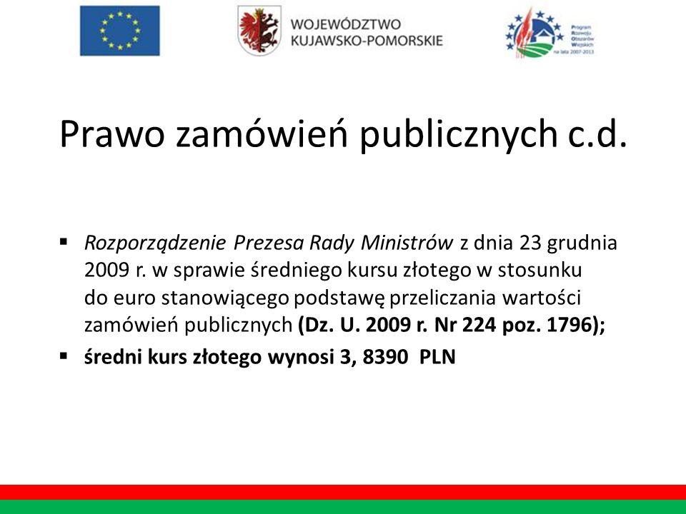 Prawo zamówień publicznych c.d. Rozporządzenie Prezesa Rady Ministrów z dnia 23 grudnia 2009 r. w sprawie średniego kursu złotego w stosunku do euro s