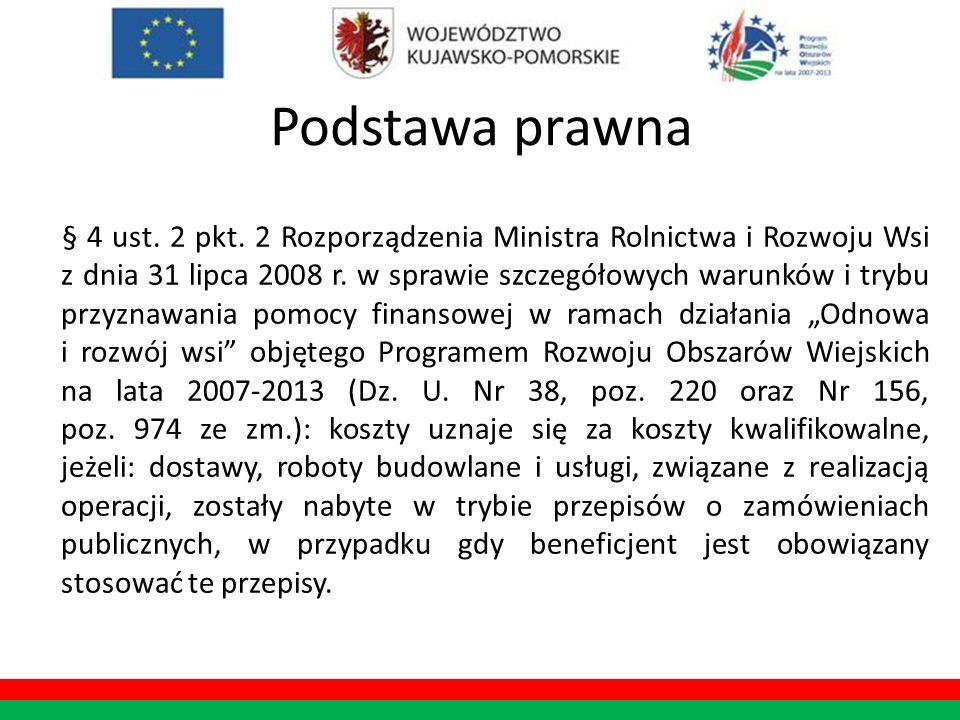 Podstawa prawna § 4 ust. 2 pkt. 2 Rozporządzenia Ministra Rolnictwa i Rozwoju Wsi z dnia 31 lipca 2008 r. w sprawie szczegółowych warunków i trybu prz