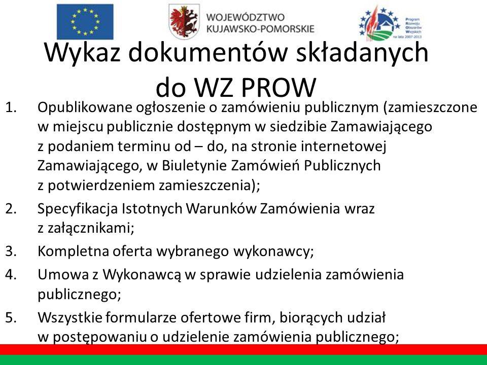 Wykaz dokumentów składanych do WZ PROW 1.Opublikowane ogłoszenie o zamówieniu publicznym (zamieszczone w miejscu publicznie dostępnym w siedzibie Zama