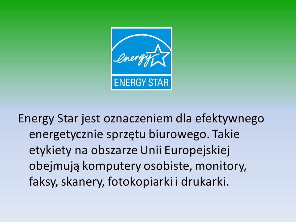 Energy Star jest oznaczeniem dla efektywnego energetycznie sprzętu biurowego. Takie etykiety na obszarze Unii Europejskiej obejmują komputery osobiste