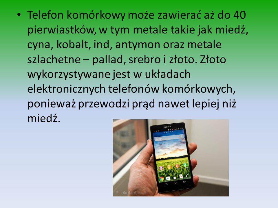 Telefon komórkowy może zawierać aż do 40 pierwiastków, w tym metale takie jak miedź, cyna, kobalt, ind, antymon oraz metale szlachetne – pallad, srebr