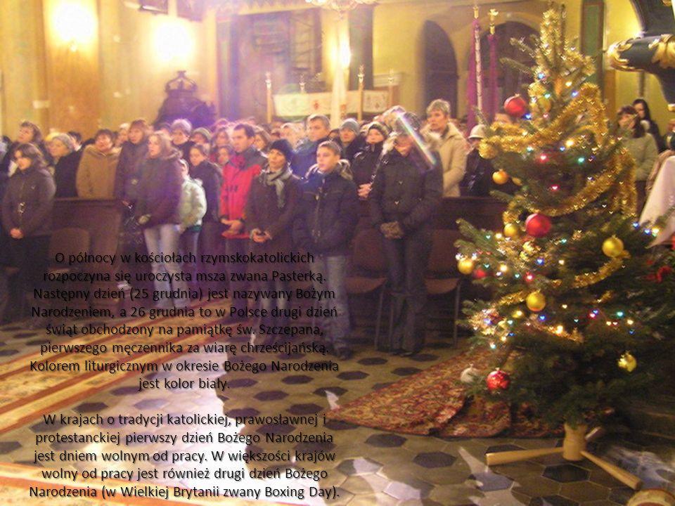 O północy w kościołach rzymskokatolickich rozpoczyna się uroczysta msza zwana Pasterką. Następny dzień (25 grudnia) jest nazywany Bożym Narodzeniem, a