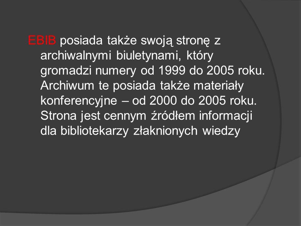 EBIB posiada także swoją stronę z archiwalnymi biuletynami, który gromadzi numery od 1999 do 2005 roku.