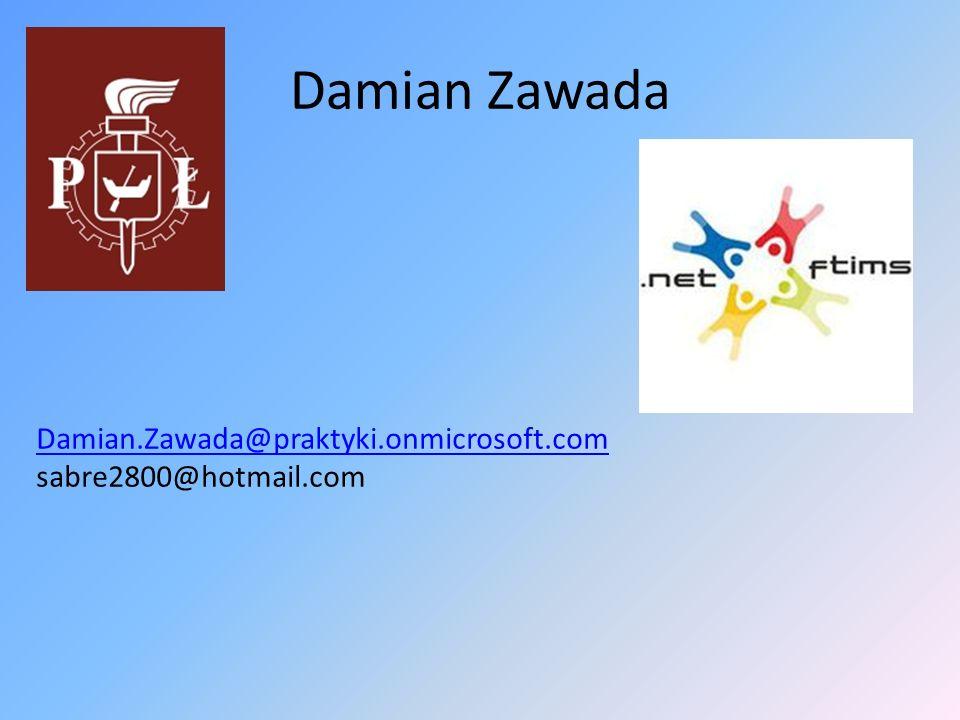 Damian Zawada Damian.Zawada@praktyki.onmicrosoft.com sabre2800@hotmail.com