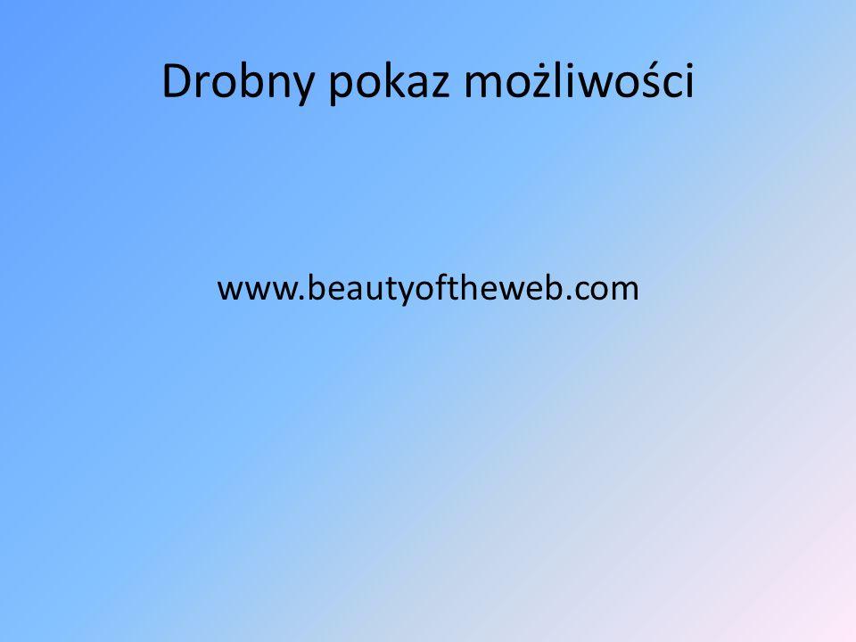 Drobny pokaz możliwości www.beautyoftheweb.com