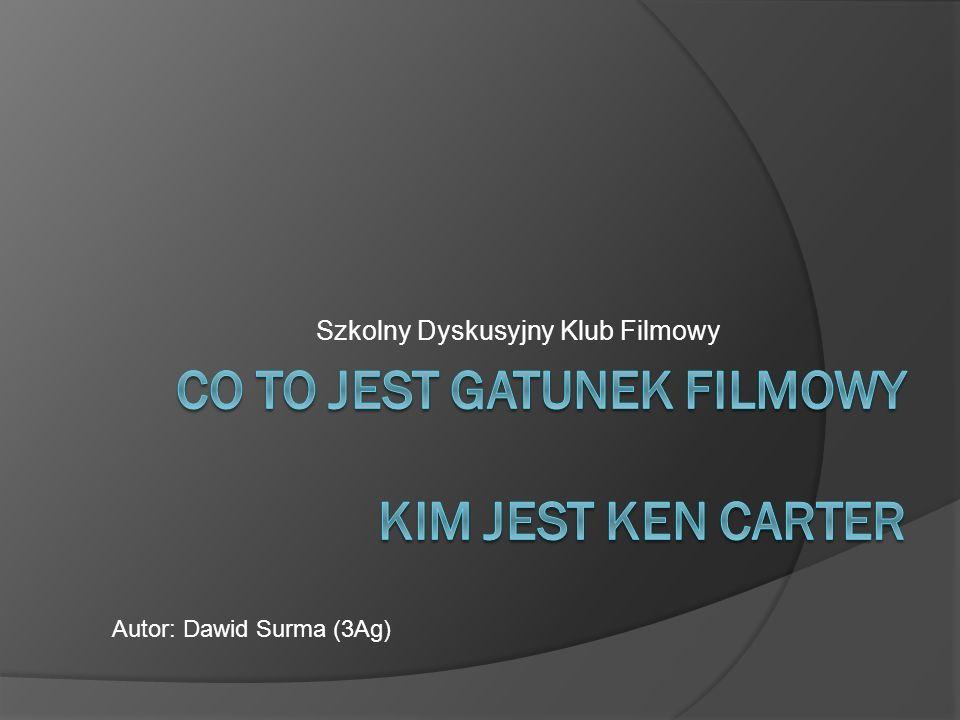 Szkolny Dyskusyjny Klub Filmowy Autor: Dawid Surma (3Ag)