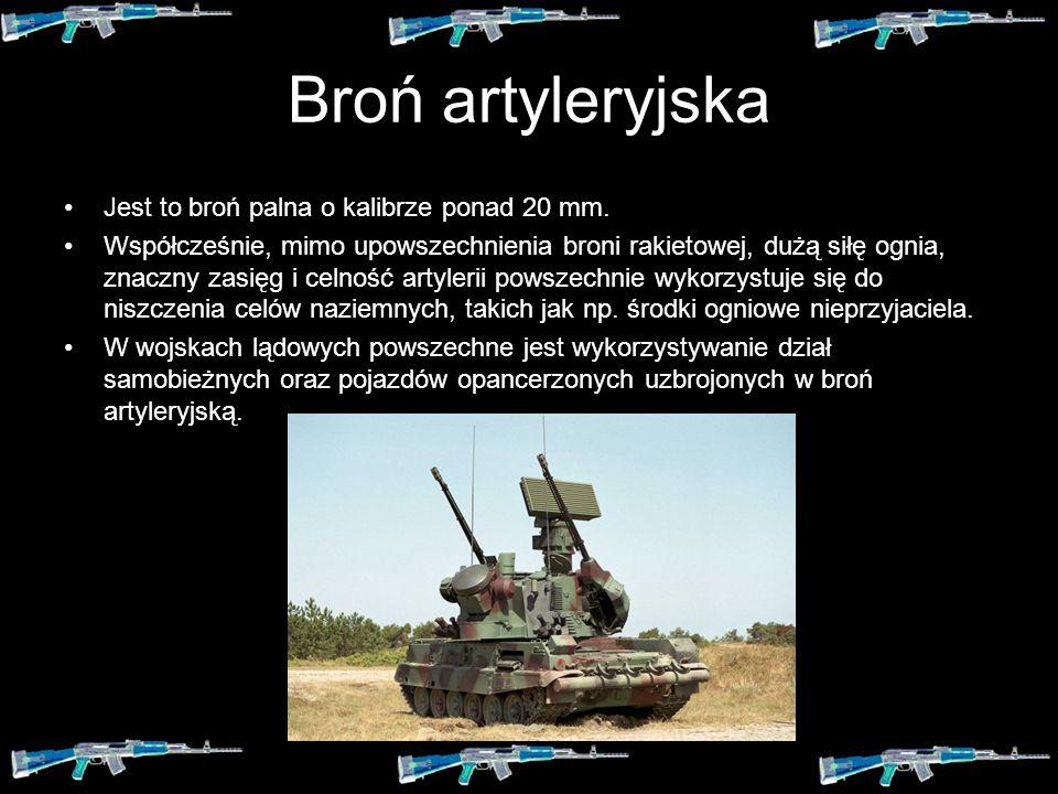 Broń strzelecka Jest to broń palna o kalibrze do 20 mm. Jest ona przeznaczona do niszczenia siły żywej i środków ogniowych oraz lekko opancerzonych po