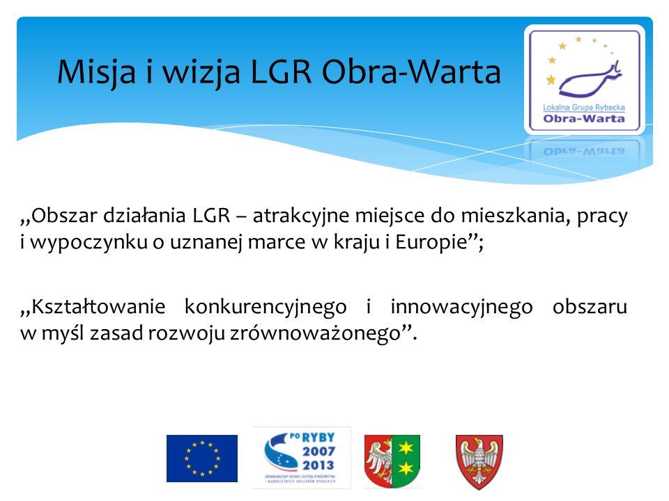 Obszar działania LGR – atrakcyjne miejsce do mieszkania, pracy i wypoczynku o uznanej marce w kraju i Europie; Kształtowanie konkurencyjnego i innowac