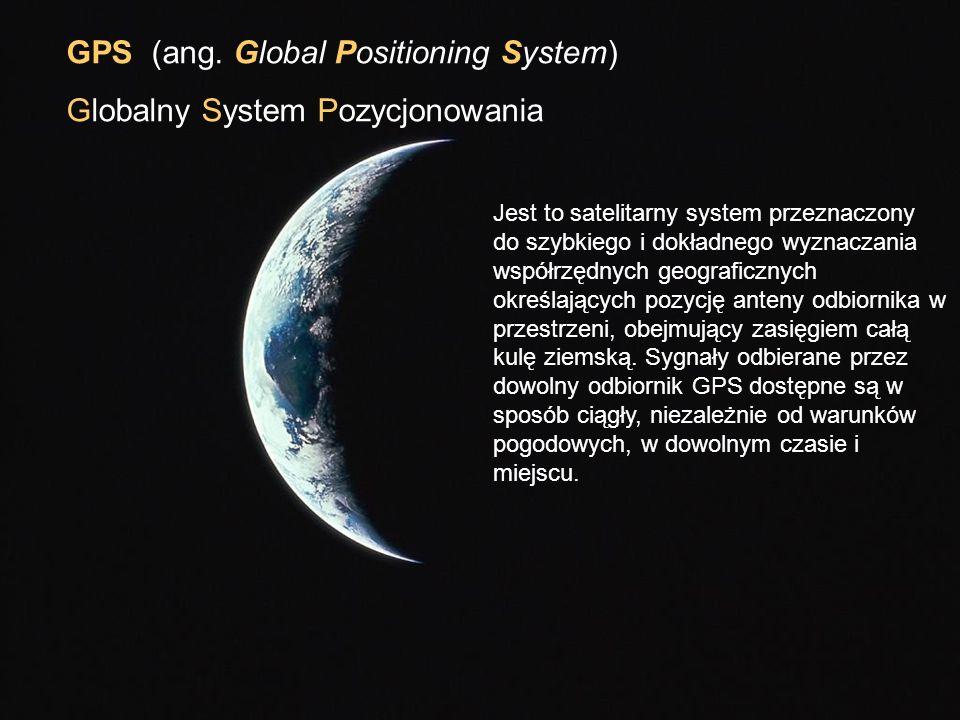 System satelitów pracuje na obszarze całej Ziemi, bo w każdym punkcie globu widoczne są zawsze przynajmniej cztery satelity.