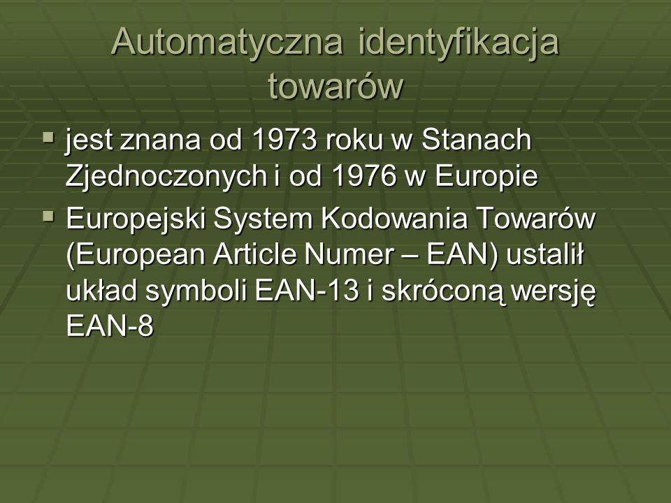 Automatyczna identyfikacja towarów jest znana od 1973 roku w Stanach Zjednoczonych i od 1976 w Europie jest znana od 1973 roku w Stanach Zjednoczonych