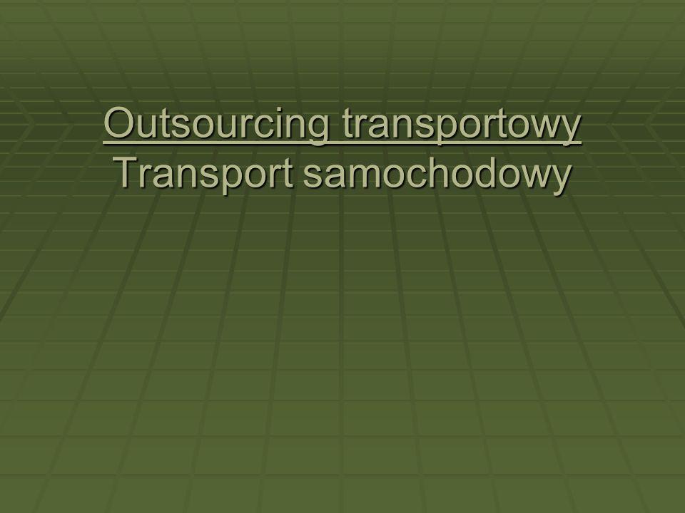 Outsourcing transportowy Transport samochodowy