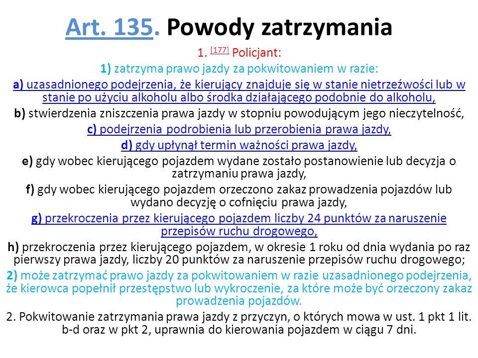 Art.136Art. 136. [Przekazanie właściwemu organowi] 1.