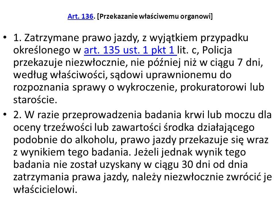 Art.137Art. 137. [Postanowienie o zatrzymaniu] 1.