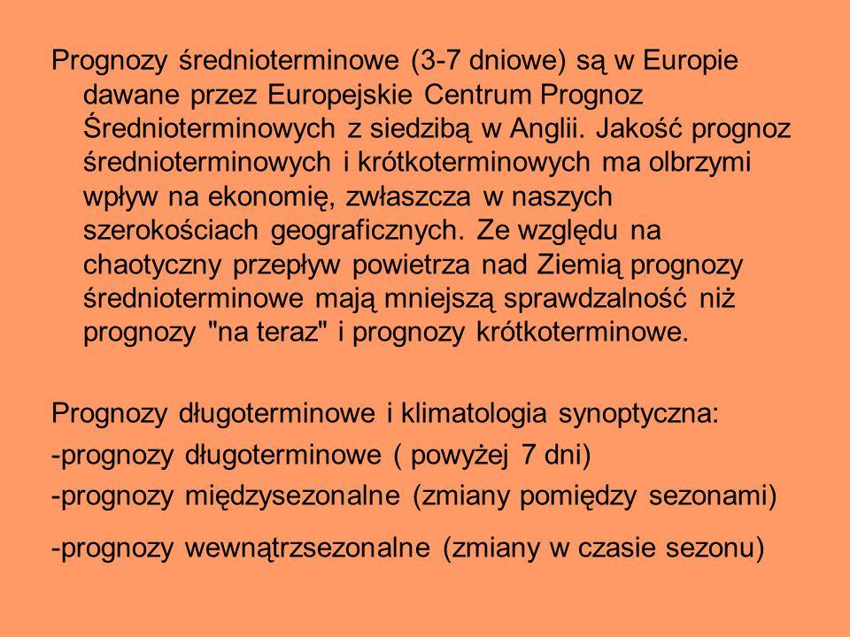 Prognozy średnioterminowe (3-7 dniowe) są w Europie dawane przez Europejskie Centrum Prognoz Średnioterminowych z siedzibą w Anglii. Jakość prognoz śr