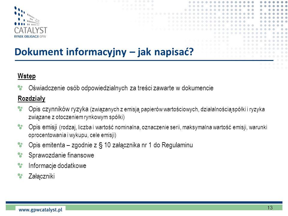 13 Dokument informacyjny – jak napisać? Wstęp Oświadczenie osób odpowiedzialnych za treści zawarte w dokumencie Rozdziały Opis czynników ryzyka (związ